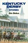 Kentucky Derby Stories - Jim Bolus