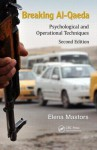 Breaking Al-Qaeda: Psychological and Operational Techniques, Second Edition - Elena Mastors