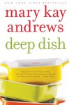 Deep Dish: A Novel - Mary Kay Andrews