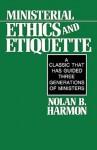 Ministerial Ethics and Etiquette - Nolan Harmon