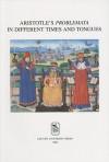 Aristotle's Problemata in Different Times and Tongues - Pieter De Leemans, Pieter De Leemans