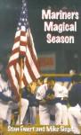 Mariners Magical Season: The 2001 Seattle Mariners - Stan Emert, Mike Siegel