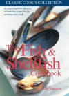 The Fish & Shellfish Cookbook (Classic Cook's Collection) - Kate Whiteman