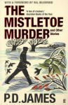 The Mistletoe Murder and Other Stories - P. D. James