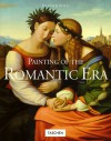Painting of the Romantic Era: Painting of the Romantic Epoch - Norbert Wolf, Ingo F. Walther