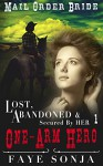 Mail Order Bride: CLEAN Western Historical Romance: Lost, Abandoned & Secured by Her One-Arm Hero (Three Brides for Three War Comrades Book1) - Faye Sonja