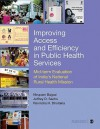 Improving Access And Efficiency In Public Health Services: Mid Term Evaluation Of India's National Rural Health Mission - Nirupam Bajpai, Jeffrey D. Sachs, Ravindra H Dholakia