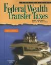 Black Letter Outline on Federal Wealth Transfer Taxes (Black Letter Outlines) - Kevin Yamamoto, Yamamoto, Kevin M. Yamamoto, Kevin M.