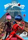 Miraculous - Das verwunschene Parfüm - Barbara Neeb, Katharina Schmidt