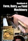 Handbook of Farm, Dairy, and Food Machinery - Myer Kutz
