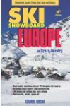 Ski Snowboard Europe: Best Ski Vacations At Over 75 European Ski Resorts, 14th Edition - Charles Leocha, James Kitfield, Karen Cummings