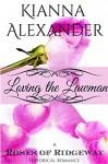 Loving the Lawman (The Roses of Ridgeway Book 3) - Kianna Alexander