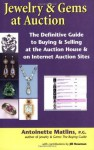 Jewelry & Gems at Auction: The Definitive Guide to Buying & Selling at the Auction House & on Internet Auction Sites - Antoinette Leonard Matlins, Jill Newman