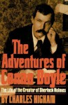 The Adventures of Conan Doyle: The Life of the Creator of Sherlock Holmes - Charles Higham