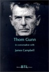 Thom Gunn in Conversation with James Campbell - James Campbell