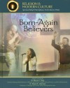 Born-again Believers: Evangelicals & Charismatics (Religion and Modern Culture: Spiritual Beliefs That Influence North America Today) (Religion and Modern ... Beliefs That Influence North America Today) - Kenneth McIntosh, Marsha McIntosh