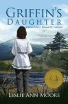 Griffin's Daughter (Young Adult Romantic Fantasy#1) (Griffin's Daughter Trilogy) - Leslie Ann Moore