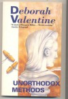 Unorthodox Methods - Deborah Valentine