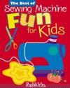 The Best of Sewing Machine Fun For Kids - Lynda Milligan, Nancy Smith
