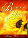 Beyond Love: A 12 Step Guide for Partners - Douglas Weiss