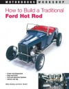 How to Build a Traditional Ford Hot Rod - Mike Bishop, Vern Tardel, George McNicholl