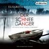 Der Schneegänger - Elisabeth Herrmann, Tanja Fornaro, Der Hörverlag