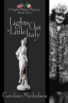 Lights out in Little Italy - Caroline Mickelson