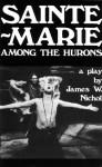 Sainte-Marie among the Hurons - James W. Nichol