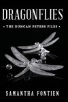 Dragonflies the Duncan Peters Files: The Duncan Peters Files - Samantha Fontien