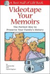 Videotape Your Memoirs: The Perfect Way to Preserve Your Family's History - Suzanne Kita, Suzanne Kita