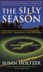 The Silly Season: An Entr' Acte Mystery of the University of Michigan - Susan Holtzer