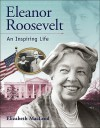 Eleanor Roosevelt: An Inspiring Life - Elizabeth MacLeod