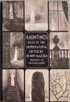 Hauntings: Tales of the Supernatural - H.G. Wells, Edward Gorey, John Collier, M.R. James, Robert Bloch, William Hope Hodgson, Robert Aickman, E.F. Benson, August Derleth, Manly Wade Wellman, Margaret Oliphant, Alfred Noyes, H. Russell Wakefield, Henry Mazzeo, Joseph Payne Brennen, Arthur Conan Doyle, Henry