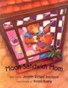 Moon Sandwich Mom - Jennifer Richard Jacobson