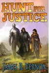 Hunt for Justice: A Bounty Earned - James R. Vernon, Josephine Hao