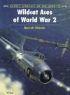 Wildcat Aces of World War 2 - Barrett Tillman