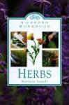 Herbs: A Garden Workbook - Barbara Segall