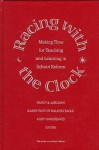 Racing with the Clock: Making Time for Teaching and Learning in School Reform - Nancy E. Adelman, Andy Hargreaves, Karen Panton Walking Eagle