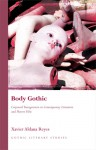 Body Gothic: Corporeal Transgression in Contemporary Literature and Horror Film - Xavier Aldana-Reyes