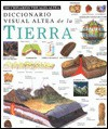Diccionario Visual De LA Tierra (Diccionarios Visuales Altea) (Spanish Edition) - Ediciones Santillana
