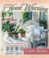 Home Warming: Secrets to Making Your House a Welcoming Place - Emilie Barnes, Anne Christian Buchanan