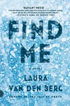 Find Me: A Novel - Laura van den Berg