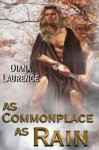 As Commonplace as Rain - Diana Laurence
