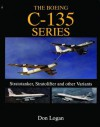 The Boeing C-135 Series: Stratotanker, Stratolifter and other Variants (Schiffer Military History) - Don Logan
