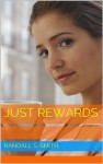 Just Rewards - Randall S. Smith