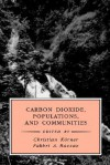 Carbon Dioxide, Populations, and Communities - Christian Körner