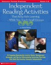 Independent Reading Activities That Keep Kids Learning. . . While You Teach Small Groups: 50 Engaging Reproducible Activity Sheets, Management Strategies, and Tips for Differentiating Instruction That Help Kids Build Key Reading Strategies Independently - Susan Finney