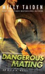 Dangerous Mating (An A.L.F.A. Novel) - Milly Taiden