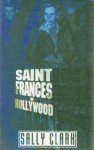 Saint Frances of Hollywood - Sally Clark