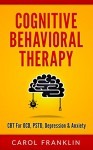 Cognitive Behavioral Therapy: CBT - For: OCD, PSTD, Depression & Anxiety (Cognitive Behavior Therapy, Dialectical Behavioural Therapy, Cognitive Behavioural Therapy, Cognitive Behaviour Therapy, DBT) - Carol Franklin